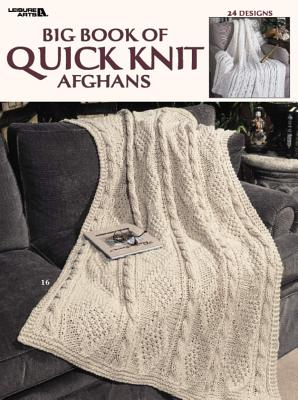 Big Book of Quick Knit Afghans (Leisure Arts #3137) - House, and Leisure Arts