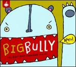 Big Bully: The Best Foot Forward Series
