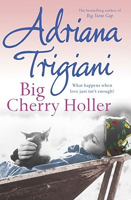 Big Cherry Holler - Trigiani, Adriana