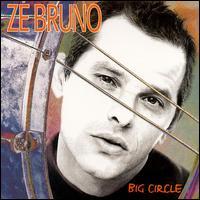 Big Circle - Ze Bruno