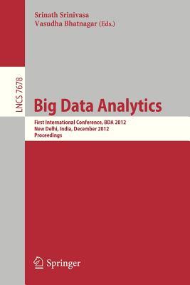 Big Data Analytics: First International Conference, Bda 2012, New Delhi, India, December 24-26, 2012, Proceedings - Srinivasa, Srinath (Editor)