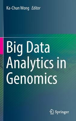 Big Data Analytics in Genomics - Wong, Ka-Chun (Editor)