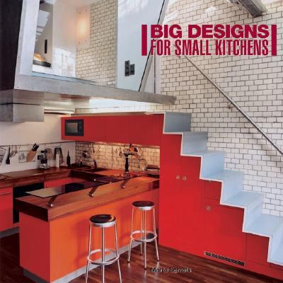Big Designs for Small Kitchens - Serrats, Marta