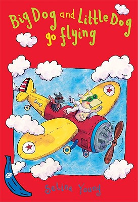 Big Dog and Little Dog Go Flying - Young, Selina