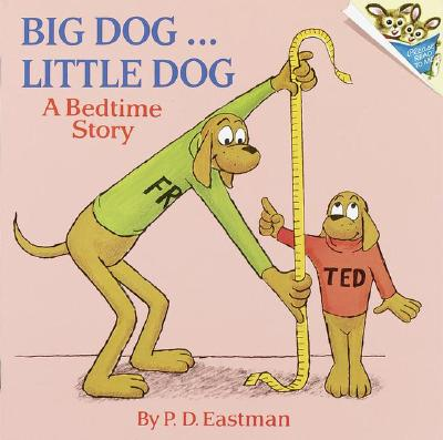 Big Dog... Little Dog: A Bedtime Story - Eastman, P D