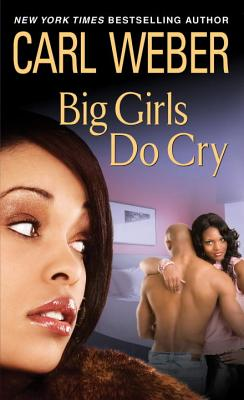 Big Girls Do Cry - Weber, Carl, Mr.