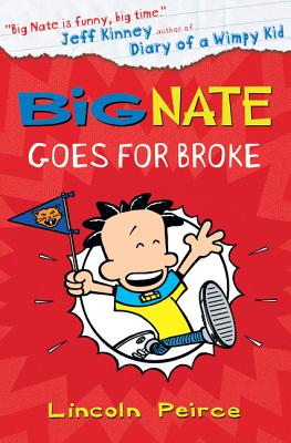 Big Nate Goes for Broke - Peirce, Lincoln