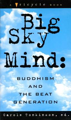 Big Sky Mind: Buddhism and the Beat Generation - Tomkinson, Carole