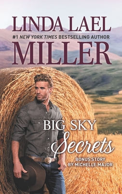 Big Sky Secrets - Miller, Linda Lael, and Major, Michelle