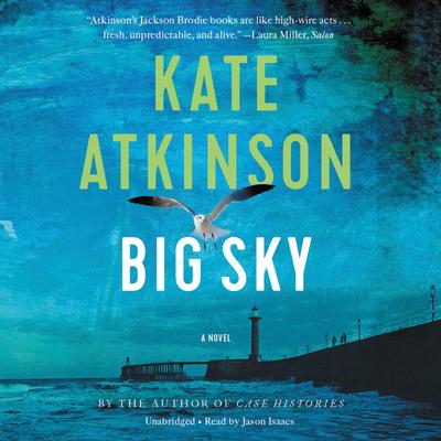 Big Sky - Atkinson, Kate, and Isaacs, Jason (Read by)