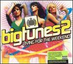 Big Tunes, Vol. 2: Living for the Weekend