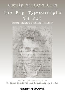 Big Typescript: Ts 213 - Wittgenstein, Ludwig, and Luckhardt, C. Grant (Translated by), and Aue, Maximilian E. (Translated by)