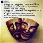Biggs: Songs of laughter, Love, and Tears; Gold: Songs of Love and Parting; Castelnuovo-Tedesco: Coplas