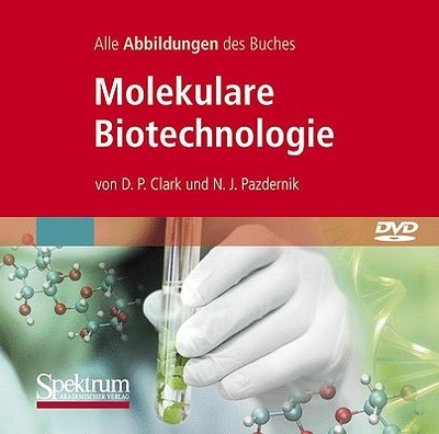 Bild-DVD, Molekulare Biotechnologie, Die Abbildungen Des Buches: Grundlagen Und Anwendungen - Clark, David P, and Pazdernik, Nanette J, and Held, Andreas (Translated by)