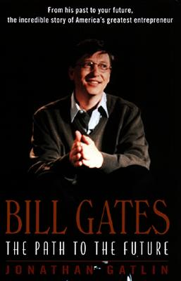 Bill Gates: The Path to the Future - Gatlin, Jonathan
