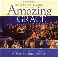 Bill & Gloria Gaither Present: Amazing Grace - Bill & Gloria Gaither