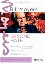 Bill Moyers: Beyond Hate