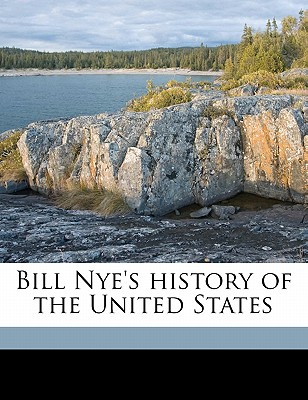 Bill Nye's History of the United States - Nye, Bill