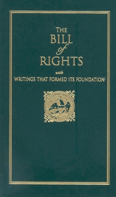 Bill of Rights: With Writings That Formed Its Foundation - Madison, James, and Mason, George