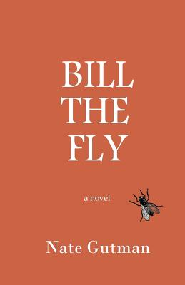 Bill the Fly - Gutman, Nate