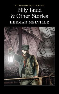 Billy Budd and Other Stories - Melville, Herman, and Carabine, Keith, Dr. (Series edited by)