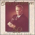 Billy Graham: 50 Years of Sermon and Song