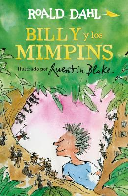 Billy y Los Mimpins / Billy and the Minpins - Dahl, Roald