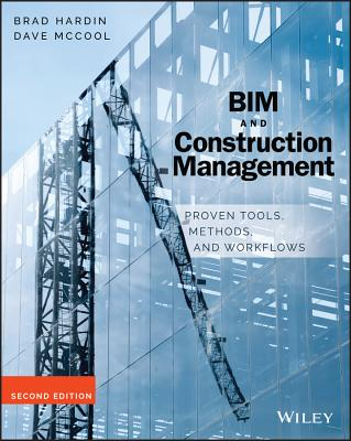 Bim and Construction Management: Proven Tools, Methods, and Workflows - Hardin, Brad, and McCool, Dave