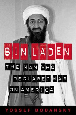 Bin Laden: The Man Who Declared War on America - Bodansky, Yossef