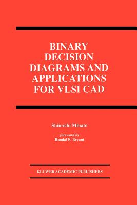 Binary Decision Diagrams and Applications for VLSI CAD - Minato, Shin-Ichi