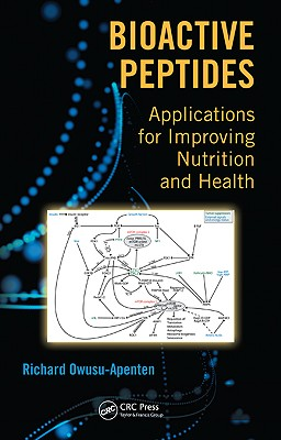 Bioactive Peptides: Applications for Improving Nutrition and Health - Owusu-Apenten, Richard