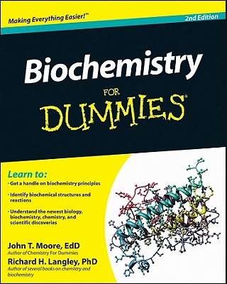 Biochemistry For Dummies - Moore, John T., and Langley, Richard H.