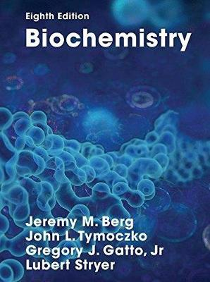 Biochemistry - Berg, Jeremy M., and Stryer, Lubert, and Tymoczko, John L.