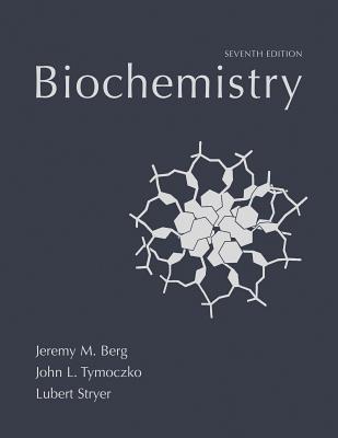 Biochemistry - Berg, Jeremy M, and Tymoczko, John L, and Stryer, Lubert