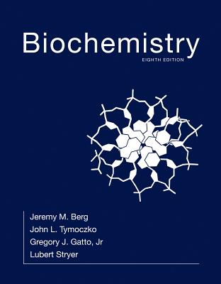 Biochemistry - Berg, Jeremy M., and Tymoczko, John L., and Gatto, Gregory J.