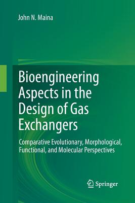 Bioengineering Aspects in the Design of Gas Exchangers: Comparative Evolutionary, Morphological, Functional, and Molecular Perspectives - Maina, John N