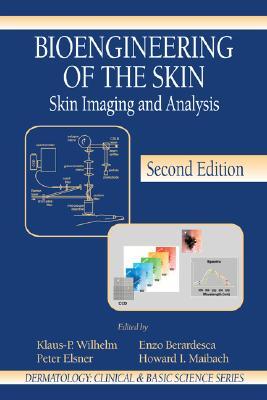 Bioengineering of the Skin: Skin Imaging and Analysis - Wilhelm, Klaus P (Editor)