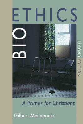 Bioethics: A Primer for Christians - Meilaender, Gilbert