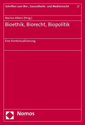 Bioethik, Biorecht, Biopolitik: Eine Kontextualisierung - Albers, Marion (Editor)