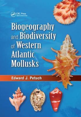 Biogeography and Biodiversity of Western Atlantic Mollusks - Petuch, Edward J.