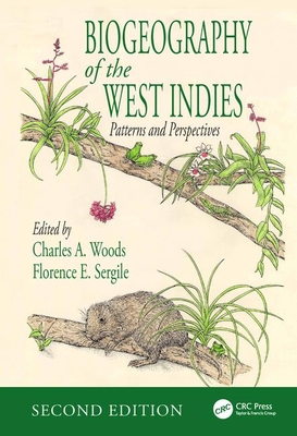 Biogeography of the West Indies: Patterns and Perspectives, Second Edition - Woods, Charles A (Editor)