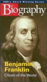 Biography: Benjamin Franklin - Citizen of the World
