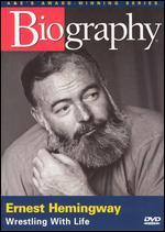 Biography: Ernest Hemingway - Wrestling with Life