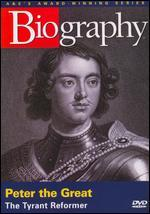 Biography: Peter the Great - The Tyrant Reformer
