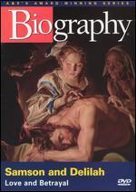 Biography: Samson and Delilah