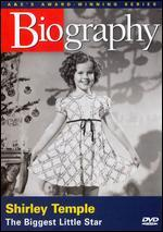 Biography: Shirley Temple - The Biggest Little Star