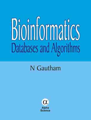 Bioinformatics: Databases and Algorithms - Gautham, N