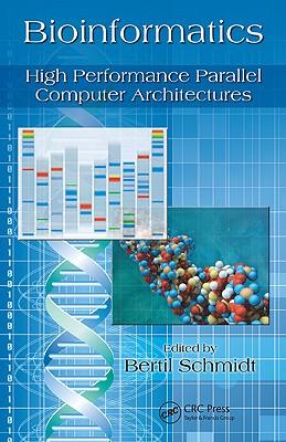 Bioinformatics: High Performance Parallel Computer Architectures - Schmidt, Bertil (Editor)
