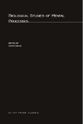 Biological Studies of Mental Processes - Caplan, David (Editor)