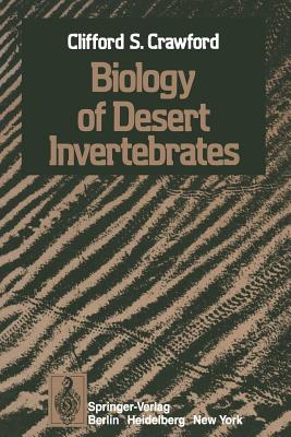 Biology of Desert Invertebrates - Crawford, C S
